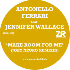 Antonello Ferrari feat. Jennifer Wallace - Make Room For Me (Joey Negro Remixes)