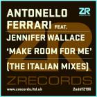 "Antonello Ferrari feat. Jennifer Wallace ""Make Room For Me"" (The Italian Mixes)"