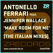 "Antonello Ferrari feat. Jennifer Wallace ""Make Room For Me"" (The Italian Mixes)"