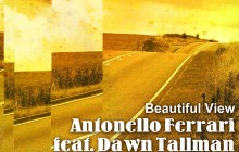 ANTONELLO FERRARI FEAT. DAWN TALLMAN - BEAUTIFUL VIEW